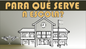 para-que-serve-a-escola