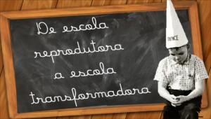 De escola reprodutora a escola transformadora