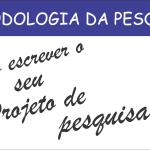 COMO FAZER UM PROJETO DE PESQUISA PASSO A PASSO