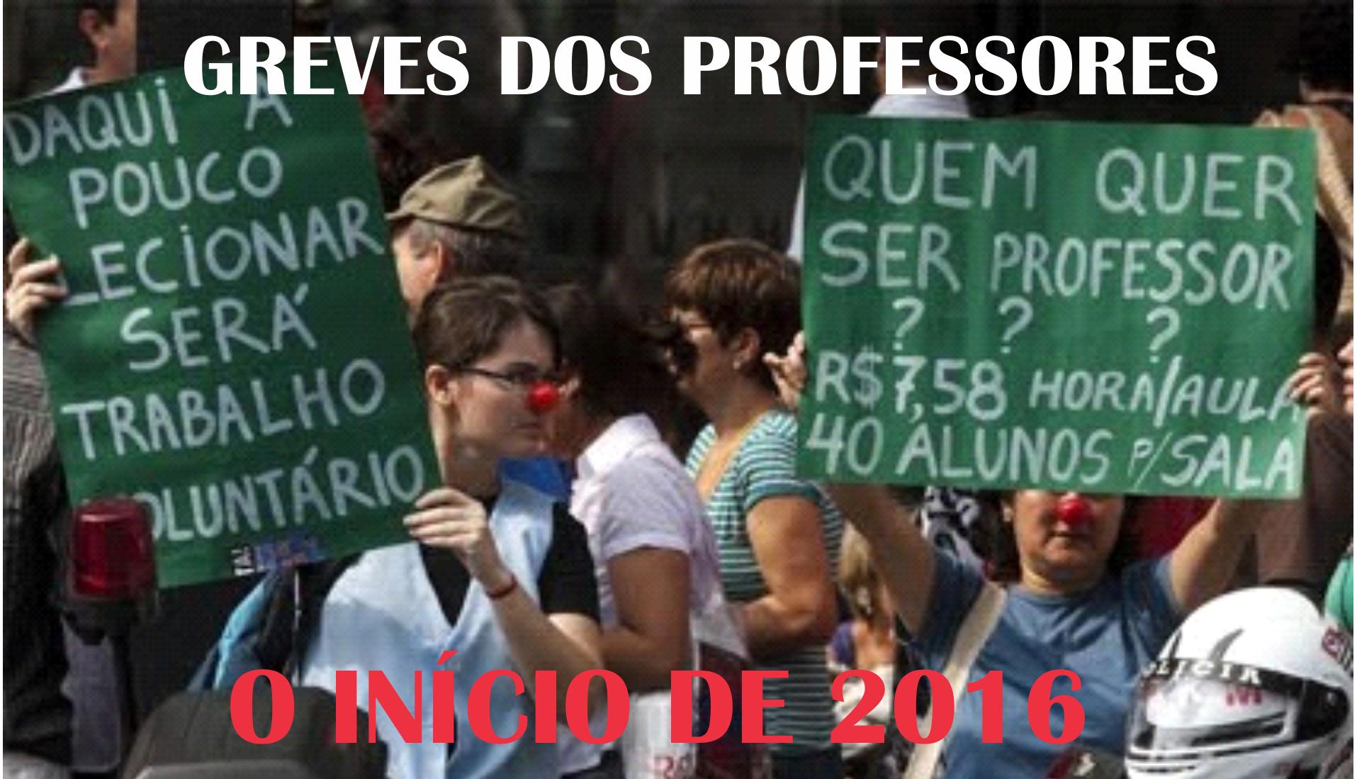 GREVES DOS PROFESSORES: O INÍCIO DE 2016 - Prof. Dr. Ivan Claudio Guedes