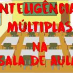 Inteligências Múltiplas na sala de aula