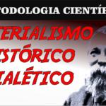 MÉTODO CIENTÍFICO MATERIALISMO HISTÓRICO DIALÉTICO