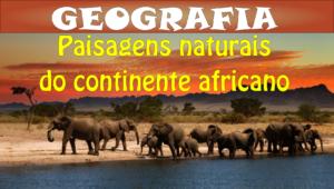 Geografia da Africa Paisagens naturais da áfrica