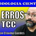 Como fazer um TCC 10 ERROS que você não pode cometer no TCC
